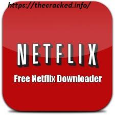 Free Netflix Downloader 5.0.12.530 Crack